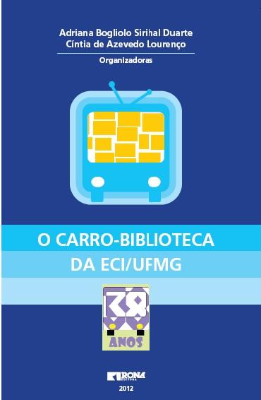 """Lançamento do Livro """"O Carro-Biblioteca da ECI/UFMG: 38 anos"""""""