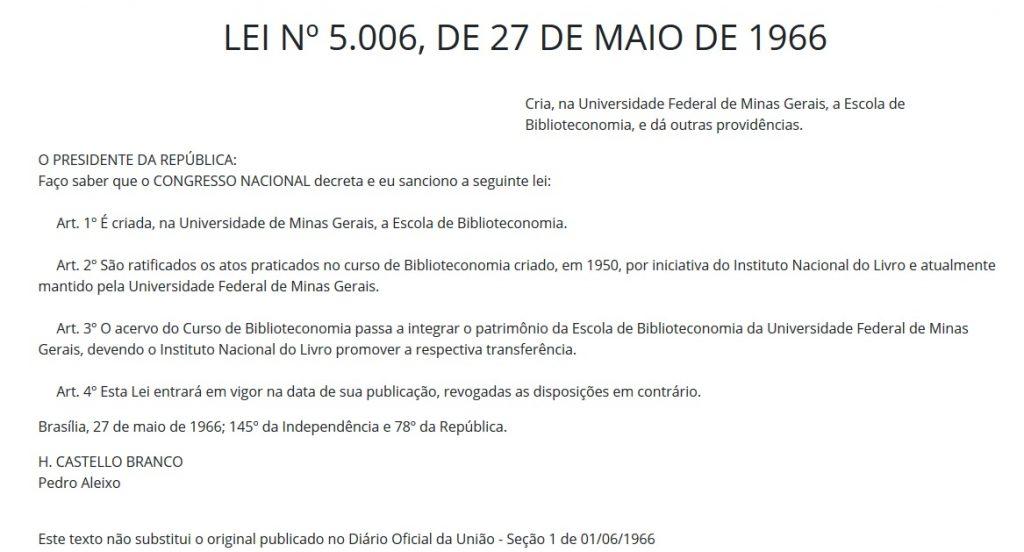 A Escola foi elevada à categoria de Unidade da Universidade Federal de Minas Gerais, sob a denominação de Escola de Biblioteconomia