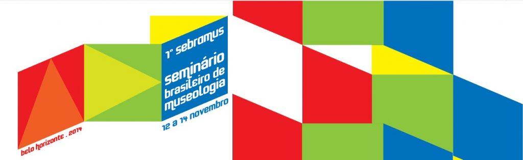 Realização o I Seminário Brasileiro de Museologia – SEBRAMUS