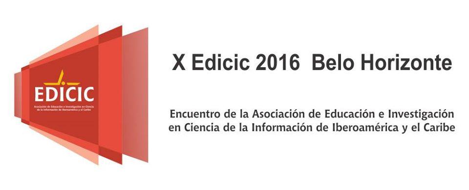 XI Encuentro de Directores y X de Docentes de Escuelas de Bibliotecología y Ciência de Información del Mercosur & Encontro Nacional da Associação de Educação e Pesquisa em Ciência da Informação da Ibero-américa e Caribe – EDICIC 2016
