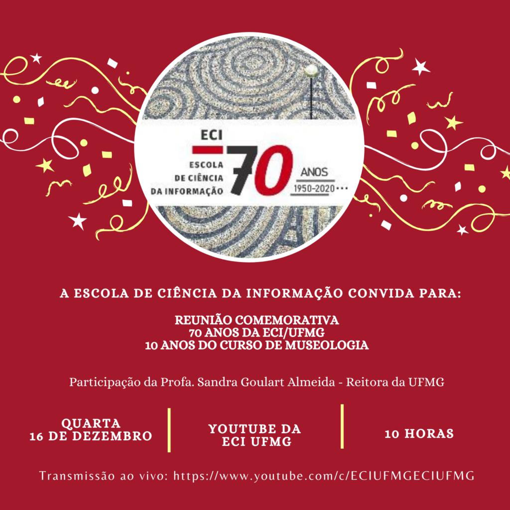 Reunião Comemorativa dos 70 anos da ECI/UFMG e 10 anos do Cursos de Museologia da ECI/UFMG.